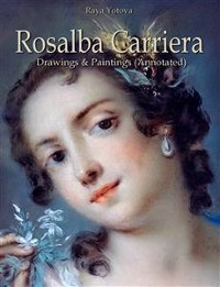 Cover Rosalba Carriera: Drawings & Paintings (Annotated)