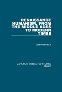 Cover Renaissance Humanism, from the Middle Ages to Modern Times