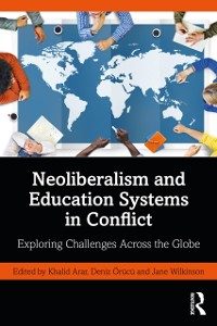 Cover Neoliberalism and Education Systems in Conflict