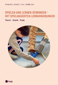 Cover Spielen und Lernen verbinden - mit spielbasierten Lernumgebungen (E-Book)