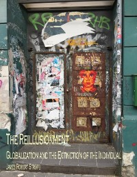 Cover The Reillusionment: Globalization and the Extinction of the Individual