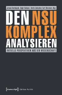 Cover Den NSU-Komplex analysieren