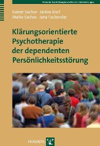 Cover Klärungsorientierte Psychotherapie der dependenten Persönlichkeitsstörung