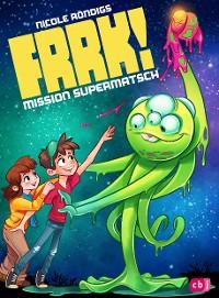 Cover FRRK! - Mission Supermatsch