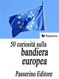Cover 50 curiosità sulla bandiera europea