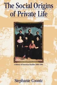 Cover Social Origins of Private Life