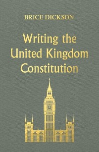 Cover Writing the United Kingdom Constitution