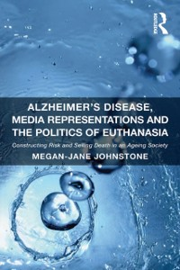 Cover Alzheimer's Disease, Media Representations and the Politics of Euthanasia