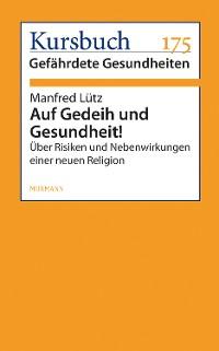 Cover Auf Gedeih und Gesundheit!