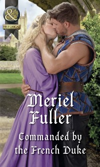 Cover Commanded By The French Duke (Mills & Boon Historical)