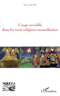 Cover L'ange invisible dans les trois religions monotheistes