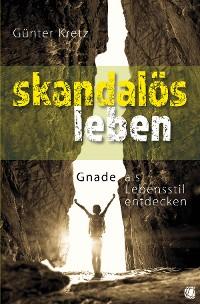 Cover Skandalös leben