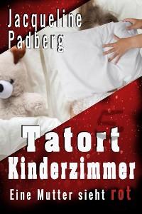 Cover Tatort Kinderzimmer