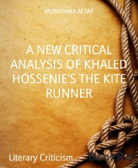 Cover A NEW CRITICAL ANALYSIS OF KHALED HOSSENIE'S THE KITE RUNNER