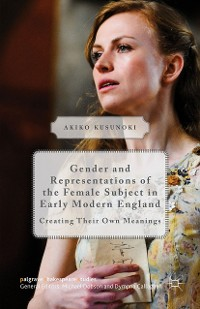 Cover Gender and Representations of the Female Subject in Early Modern England