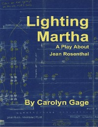 Cover Lighting Martha : A One - Act Play About Jean Rosenthal