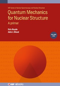 Cover Quantum Mechanics for Nuclear Structure, Volume 1