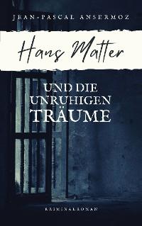 Cover Hans Matter und die unruhigen Träume
