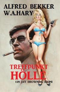 Cover Treffpunkt Hölle: Ein Jay Browning Krimi