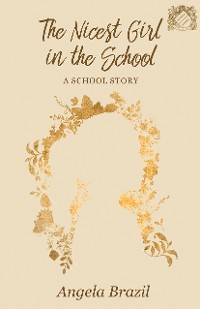 Cover The Nicest Girl in the School - A School Story