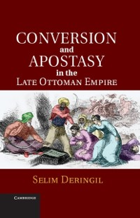 Cover Conversion and Apostasy in the Late Ottoman Empire