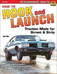 Cover How to Hook & Launch: Traction Mods for Street & Strip