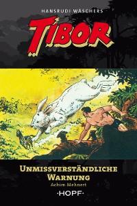 Cover Tibor 11: Unmissverständliche Warnung
