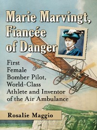 Cover Marie Marvingt, Fiancee of Danger