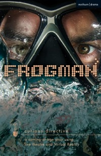 Cover Frogman: a coming-of-age play using live theatre and Virtual Reality