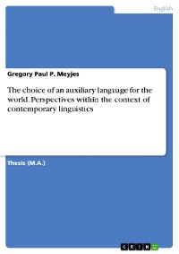 Cover The choice of an auxiliary language for the world. Perspectives within the context of contemporary linguistics