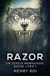Cover Um Desejo Moribundo: Razor Livro 1