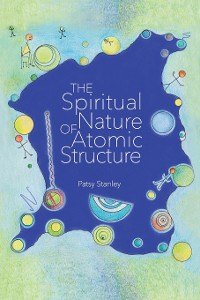 Cover The Spiritual Nature of Atomic Structure