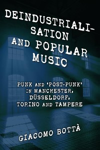 Cover Deindustrialisation and Popular Music