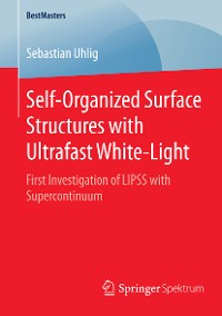 Cover Self-Organized Surface Structures with Ultrafast White-Light