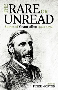 Cover The Rare or Unread Stories of Grant Allen