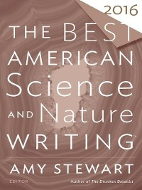 Cover The Best American Science and Nature Writing 2016