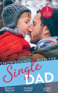 Cover Snowbound With The Single Dad: Her Firefighter Under the Mistletoe / Christmas Miracle: A Family / Emergency: Single Dad, Mother Needed