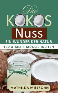 Cover Die Kokosnuss - ein Wunder der Natur