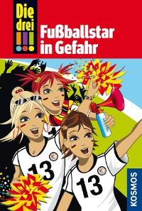 Cover Die drei !!!, 24, Fußballstar in Gefahr (drei Ausrufezeichen)