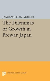 Cover The Dilemmas of Growth in Prewar Japan