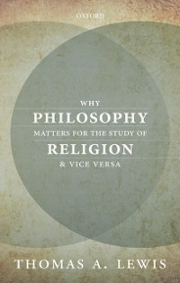 Cover Why Philosophy Matters for the Study of Religion-and Vice Versa