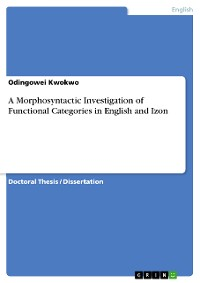 Cover A Morphosyntactic Investigation of Functional Categories  in English and Izon