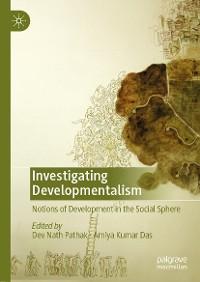Cover Investigating Developmentalism