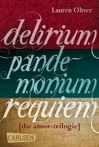 Cover Delirium – Pandemonium – Requiem: Die Amor-Trilogie als E-Box!