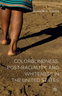 Cover Colorblindness, Post-raciality, and Whiteness in the United States