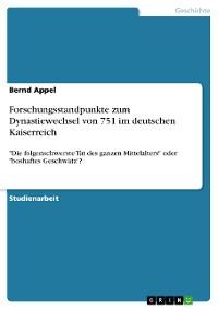 Cover Forschungsstandpunkte zum Dynastiewechsel von 751 im deutschen Kaiserreich