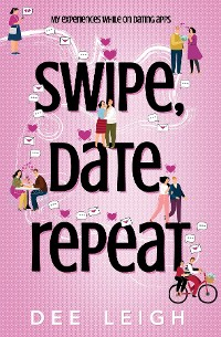 Cover SWIPE, DATE, REPEAT By Dee Leigh