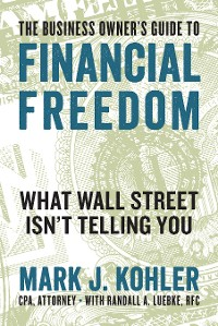 Cover The Business Owner's Guide to Financial Freedom