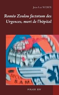 Cover Roméo Zoulou factotum des Urgences, mort de l'hôpital