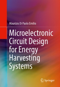 Cover Microelectronic Circuit Design for Energy Harvesting Systems